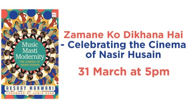 Zamane Ko Dikhana Hai - Celebrating the Cinema of Nasir Husain