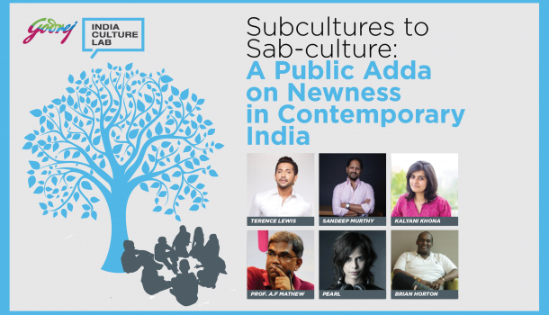 Subcultures to SabCulture: A Public Adda on Newness in Contemporary India