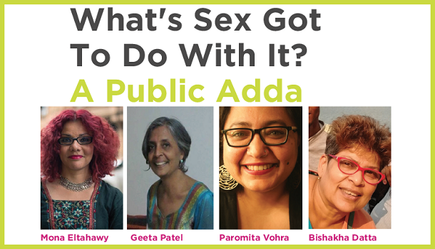 What's Sex Got To Do With It? A Public Adda